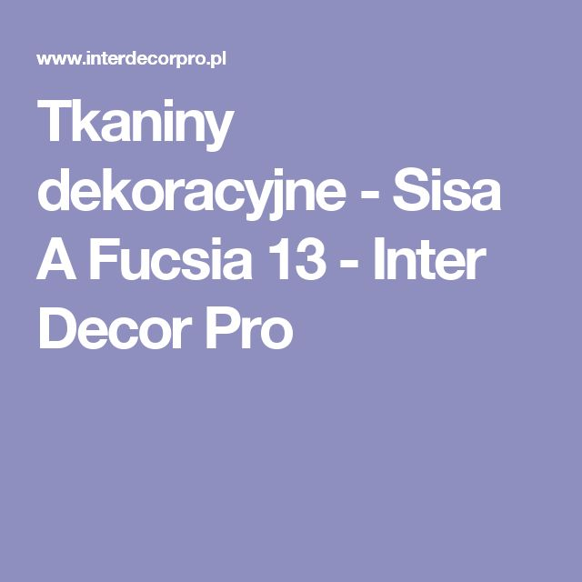 Tkaniny dekoracyjne - Sisa A Fucsia 13 - Inter Decor Pro