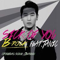 B-Rock - Sick Of You feat. Tanic by MonoMusicKorea on SoundCloud