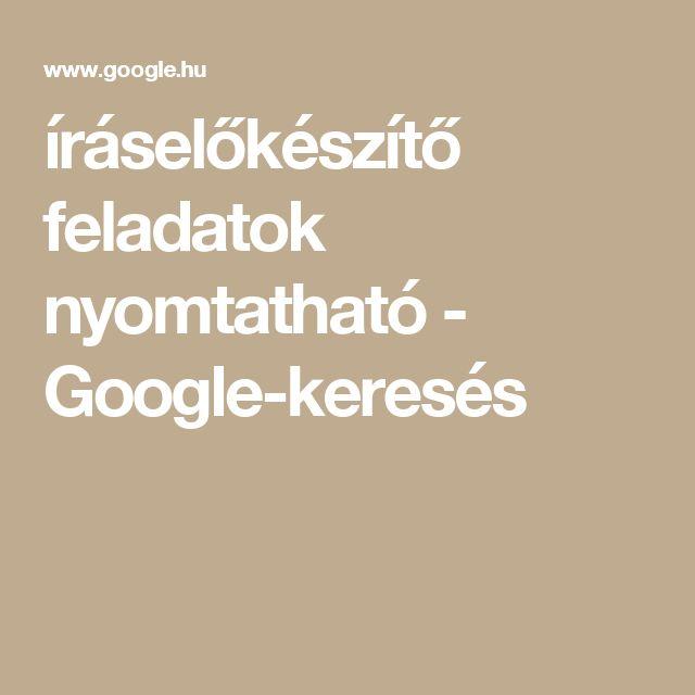 íráselőkészítő feladatok nyomtatható - Google-keresés