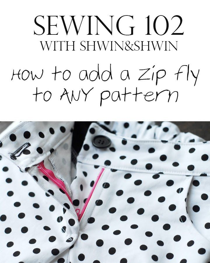 Shwin: Sewing 102 {how to add a Zip Fly to any pattern}