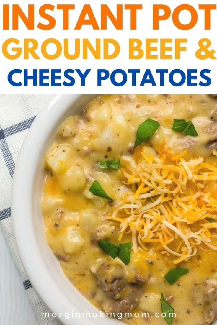 Cheesy Instant Pot Ground Beef And Potatoes Recipe In 2020 Beef Casserole Recipes Ground Beef And Potatoes Easy Dinner Ground Beef