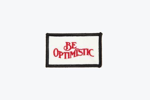 """Be Optimistic"" Badge"