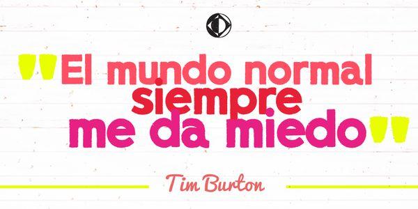 Tim Burton crea historias y escenarios fantásticos y oscuros, pero no es ahí donde siente miedo.