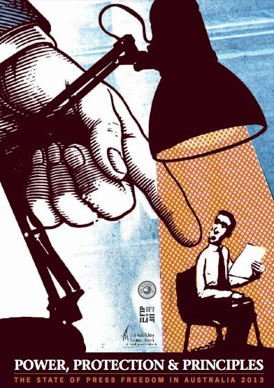 Media Alliance released its annual report into press freedom in Australia. The report 'Power, Protection & Principles: The State of Press Freedom in Australia 2013′ calls for laws to protect whistle-blowers who turn to the media to expose corruption and wrongdoing and criticises comments made by public servants about their reluctance to process freedom of information applications, among others.