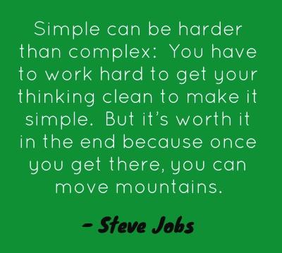 """""""Le cose semplici, sono più difficili da raggiungere di quelle complesse. Devi lavorare duro nel ripulire il tuoi pensieri, per renderli semplici.  Ma alla fine ne vale la pena, perchè quando ci arrivi... puoi spostare le montagne."""" Segui il link PER CAPIRE MEGLIO"""