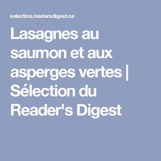 Lasagnes au saumon et aux asperges vertes   Sélection du Reader's Digest
