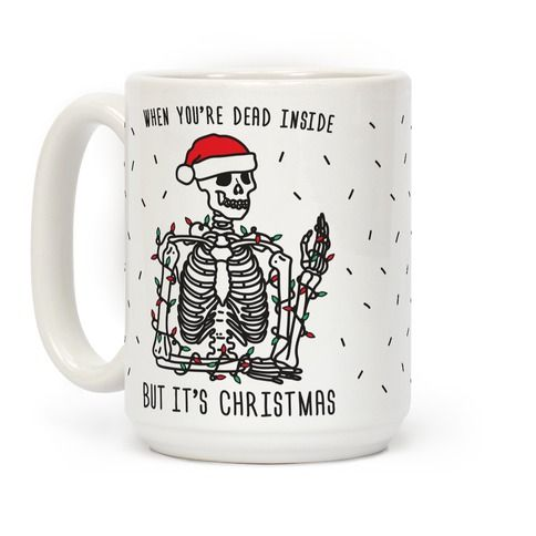 """Try your hardest to celebrate the holidays this funny, skeleton christmas design featuring the text """"When You're Dead Inside But It's Christmas"""" with a skeleton wearing Christmas lights and a santa hat! Perfect for when you're dead inside, Christmas humor, holiday jokes, and a sassy Christmas!"""