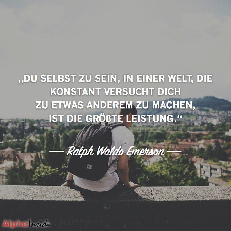"""JETZT FÜR DEN DAZUGEHÖRIGEN ARTIKEL ANKLICKEN!----------------------""""Du selbst zu sein, in einer Welt, die konstant versucht dich zu etwas anderem zu machen, ist die größte Leistung."""" - Ralph Waldo Emerson"""