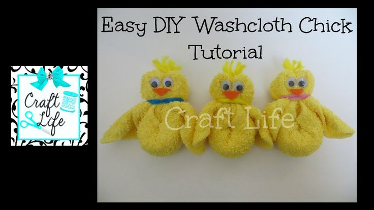 Craft Life Easy DIY Washcloth Chick Tutorial for Easter & Spring ...