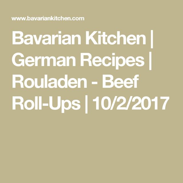 Bavarian Kitchen | German Recipes | Rouladen - Beef Roll-Ups | 10/2/2017