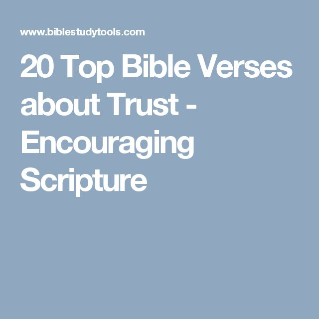 20 Top Bible Verses about Trust - Encouraging Scripture