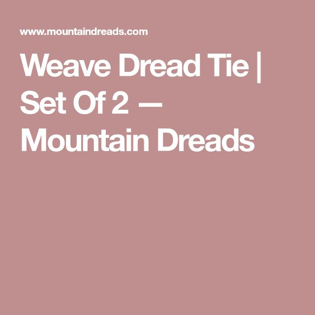 Weave Dread Tie   Set Of 2 — Mountain Dreads