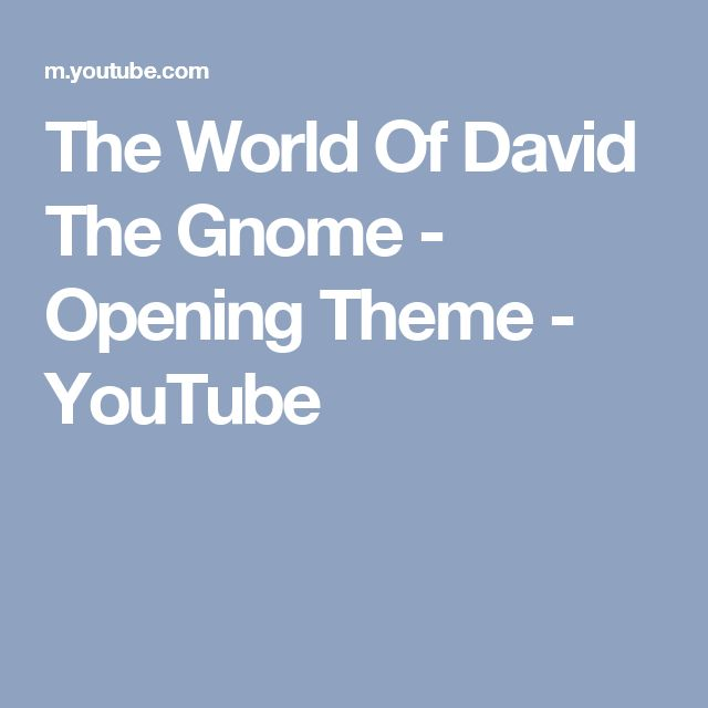 The World Of David The Gnome - Opening Theme - YouTube