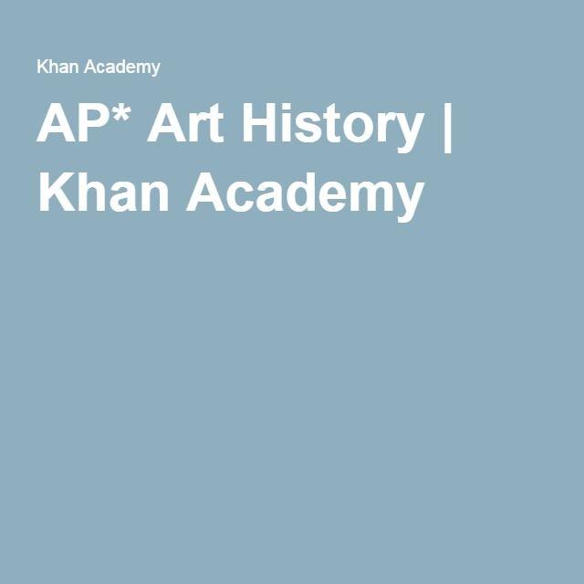AP* Art History | Khan Academy