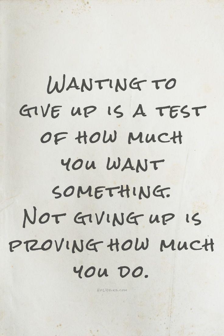 DOELGERICHTHEID don't give up, you've got this! als je iets graag wilt, moet je ervoor gaan en pas stoppen als het bereikt is. Vandaar deze quote
