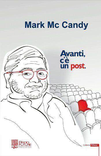 Avanti c'è Post by Mark Mc Candy Da PausaMi Milano 24 giugno h. 18.00