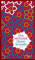 Empfehlung im April 2014  Eva Menasse: Quasikristalle
