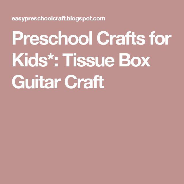 Preschool Crafts for Kids*: Tissue Box Guitar Craft