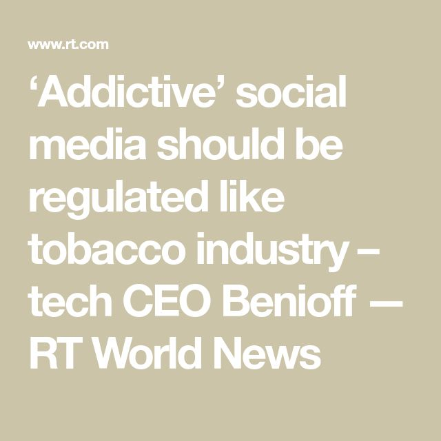 'Addictive' social media should be regulated like tobacco industry – tech CEO Benioff — RT World News