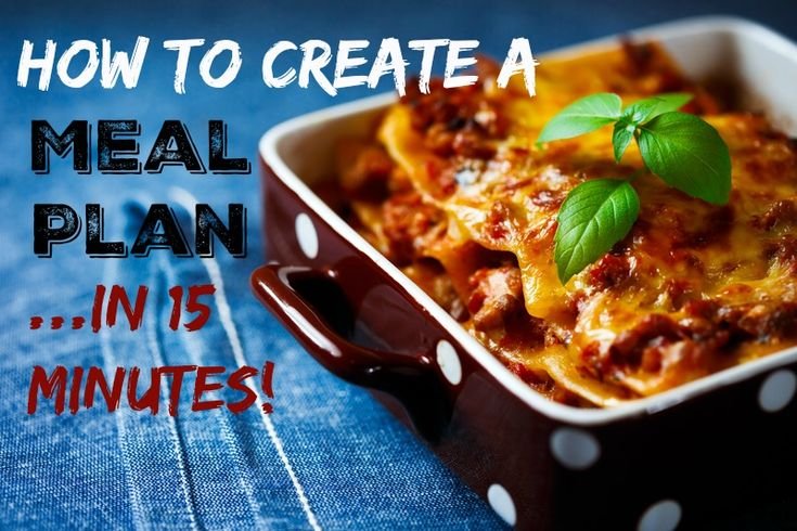 how to create a meal plan in 15 minutes