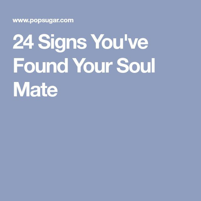 24 Signs You've Found Your Soul Mate