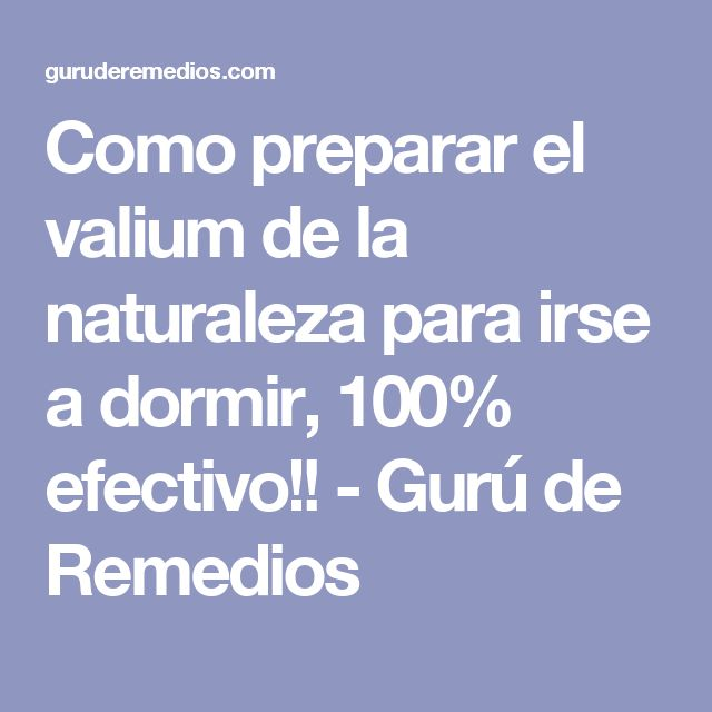 Como preparar el valium de la naturaleza para irse a dormir, 100% efectivo!! - Gurú de Remedios