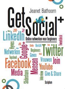 €14.95  Inmiddels 8e druk van Get Social, door Jeanet Bathoorn. Die heet Get Social+. Online netwerken voor beginnners. Uitgever Scriptum.