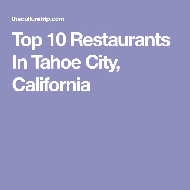 Top 10 Restaurants In Tahoe City, California