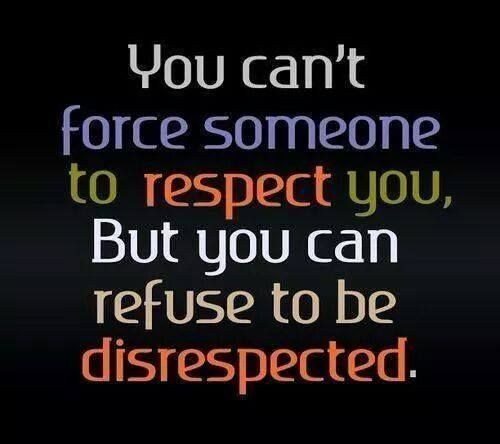 """""""You can refuse to be disrespected."""" #affirmation #wellness"""
