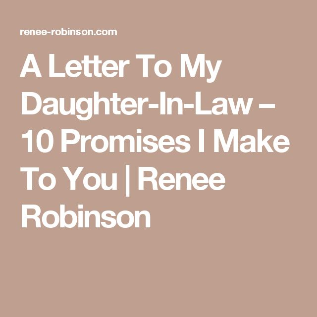 A Letter To My Daughter-In-Law – 10 Promises I Make To You | Renee Robinson