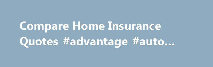 Compare Home Insurance Quotes #advantage #auto #parts http://auto-car.remmont.com/compare-home-insurance-quotes-advantage-auto-parts/  #home and auto insurance quotes # Buy home insurance and get 2 for […]
