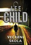 Jack Reacher: Večerní škola - Lee Child | Databáze knih
