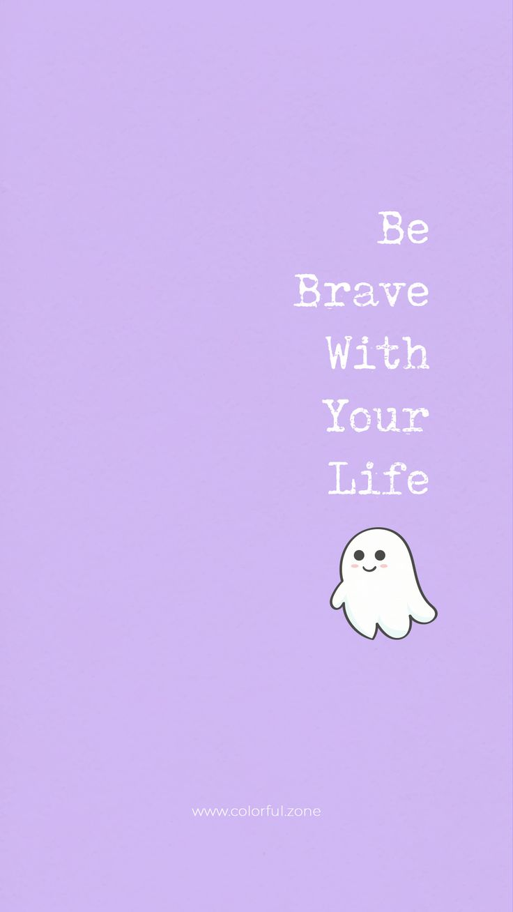 Free Colorful Smartphone Wallpaper - Be brave with your life