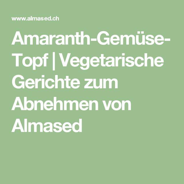 Amaranth-Gemüse-Topf | Vegetarische Gerichte zum Abnehmen von Almased