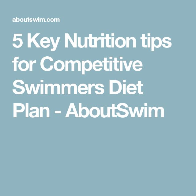 5 Key Nutrition tips for Competitive Swimmers Diet Plan - AboutSwim