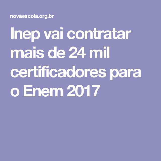 Inep vai contratar mais de 24 mil certificadores para o Enem 2017