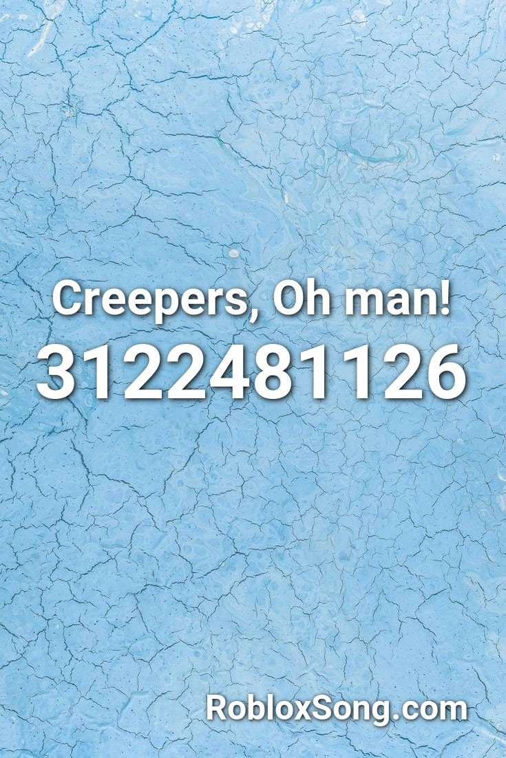 Pin By Jay Jay On Roblox Songs Roblox Songs Creepers