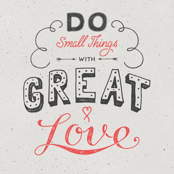 Small Great Things Quote: Do Small Things With Great Love. #quote #friends. Hand