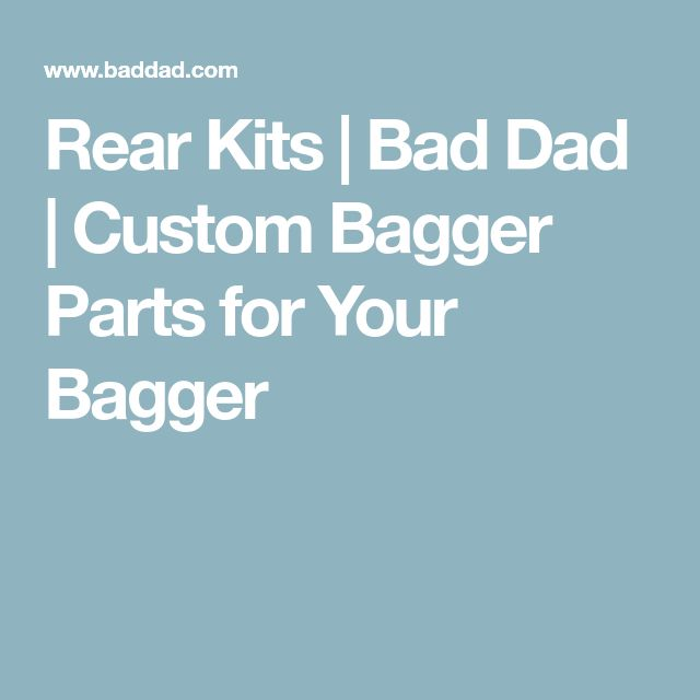 Rear Kits | Bad Dad | Custom Bagger Parts for Your Bagger