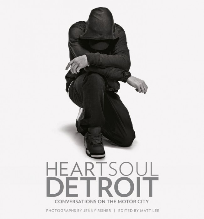 Heart Soul Detroit: Interviews with Detroit Artists and Leaders