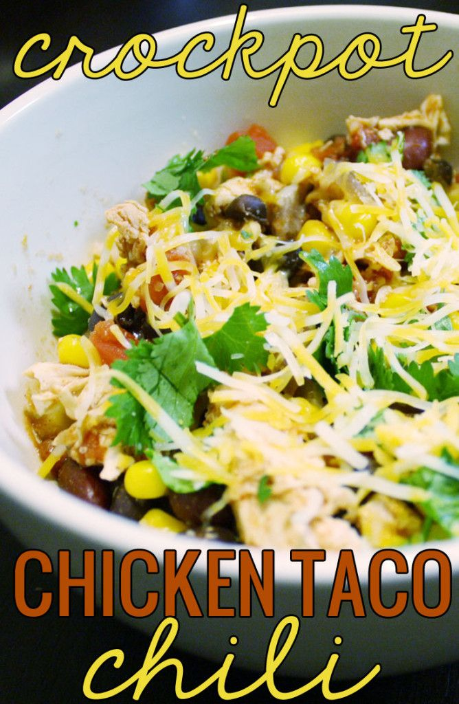 Healthy Crock Pot Chicken Taco Chili. This recipe is a go-to for us!