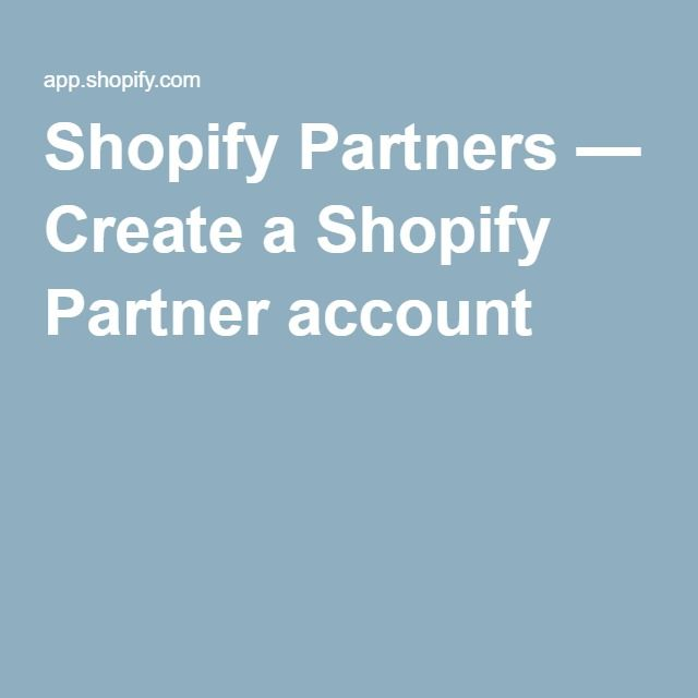 Shopify Partners — Create a Shopify Partner account