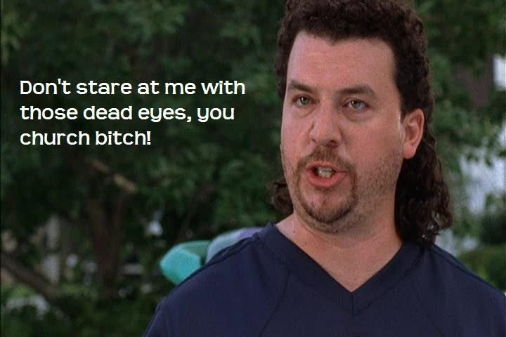 Bwahaha!! Fucken best show...Eastbound and Down