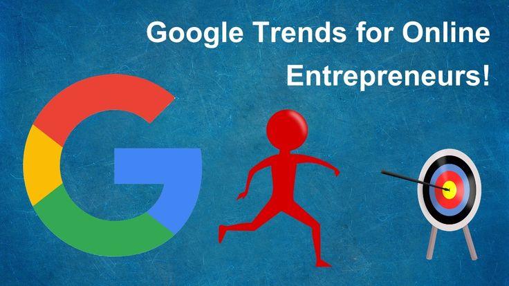 Entrepreneurs and Google Trends