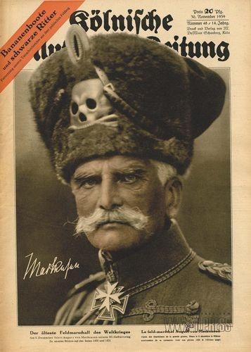 """""""Der älteste Feldmarschall des Weltkrieges"""", (August """"Totenkopf"""" von Mackensen), Kölnische Illustrierte Zeitung,  30 November 1939  Volume XIV Number 48"""