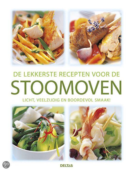 bol.com | De lekkerste recepten voor de stoomoven | 9789044736564 | Boeken
