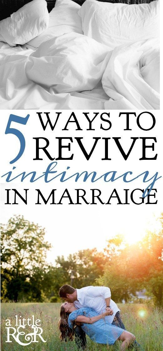 5 Ways to Revive Intimacy in Marriage ⋆ A Little R & R