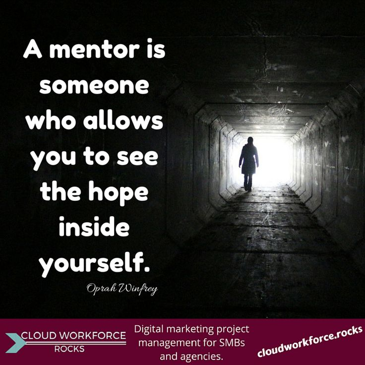 A mentor is someone who allows you to see the hope inside yourself. – Oprah Winfrey #quote #DigitalMarketing