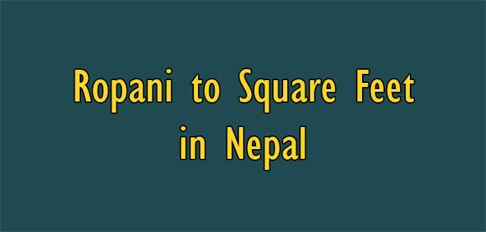 Convert Ropani to Square Feet (sq ft) in Nepal | Area