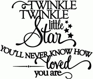 Silhouette Online Store: twinkle twinkle you'll never know how loved you are - vinyl phrase